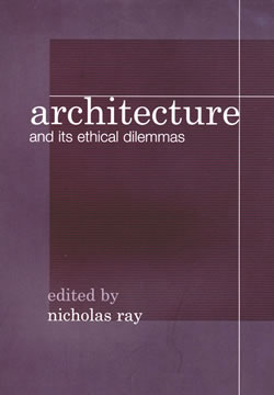 Architecture and its ethical dilemmas by Nicholas Ray